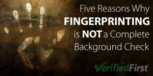 Fingerprinting Not Complete Background Check Solution